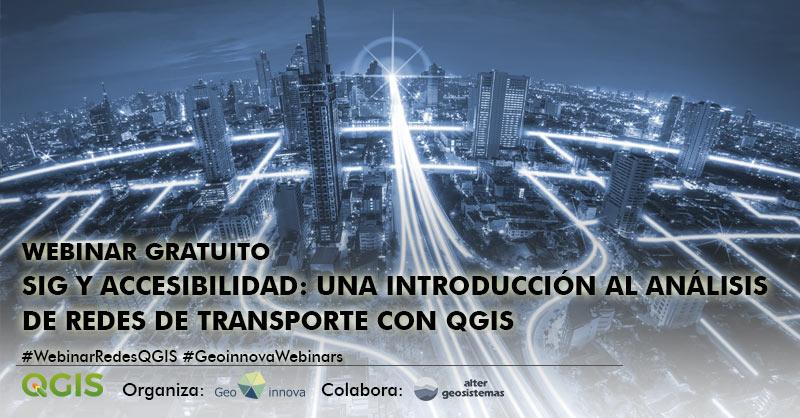 WEBINAR GRATUITO: SIG y accesibilidad: una introducción al análisis de redes de transporte con QGIS