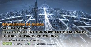 Resolución de dudas Webinar : SIG y accesibilidad- una introducción al análisis de redes de transporte con QGIS