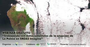 WEBINAR GRATUITO Trabajando con datos satelitales de la erupción de La Palma en ERDAS Imagine